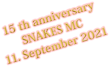 15 th anniversary SNAKES MC 11. September 2021